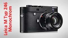Leica M Monochrom Typ 246, bianconero atto secondo