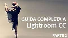 GUIDA LIGHTROOM CC PARTE 1 - Interfaccia e importazione dei file