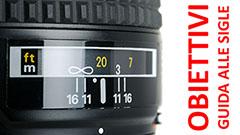 Obiettivi fotografici: la guida definitiva a tutte le sigle che trovate sulle ottiche